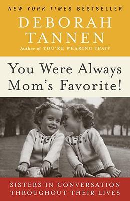 You Were Always Mom's Favorite! By Tannen, Deborah