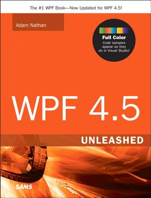 Wpf 4.5 Unleashed By Nathan, Adam