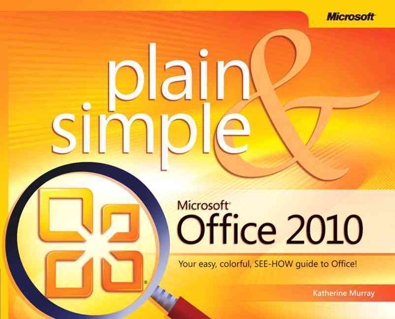 Microsoft Office 2010 Plain & Simple By Murray, Katherine